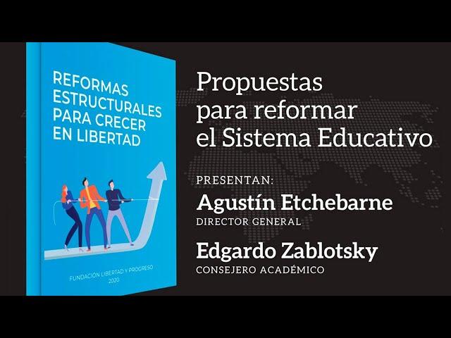 Propuestas para reformar el Sistema Educativo, por Agustín Etchebarne y Edgardo Zablotsky