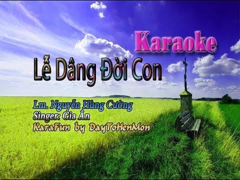 [Karaoke Beat] Lễ Dâng Đời Con - Lm. Nguyễn Hùng Cường (Karaoke Đơn Ca)