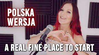 A REAL FINE PLACE TO START - Sara Evans PO POLSKU | Kasia Staszewska COVER