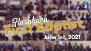 JUNE 1ST, 2021: Flashback First Baptist
