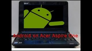 How to Install Android on Acer Aspire One