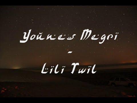 Younes Megri - Lili Twil (Paroles et Traduction)