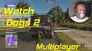 When It WORKS It's Fun! - Watch Dogs 2 Online Multiplayer Gameplay