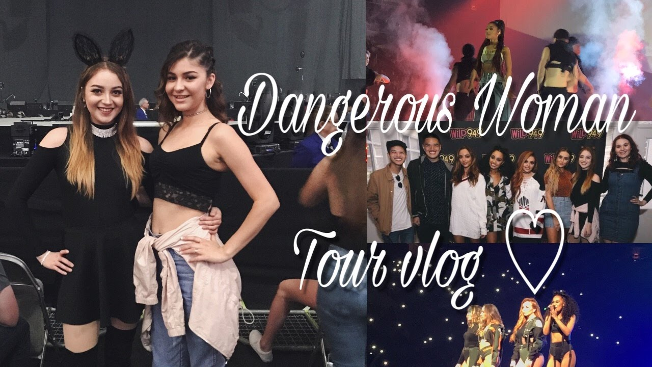 Vlog Dangerous Woman Tour San Jose Meeting Little Mix Ariana