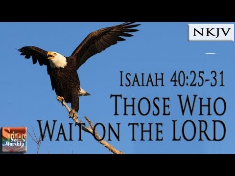 "Isaiah 40:25-31 Song ""Those Who Wait on the LORD"" (Esther Mui)"