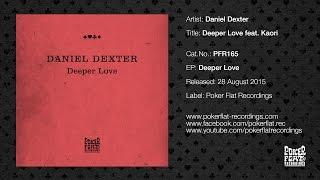 Daniel Dexter: Deeper Love feat. Kaori