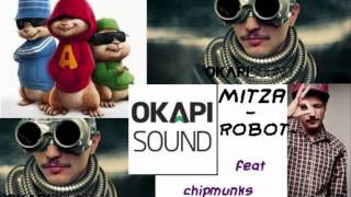 Mitza - Robot (Chipmunks Remix)