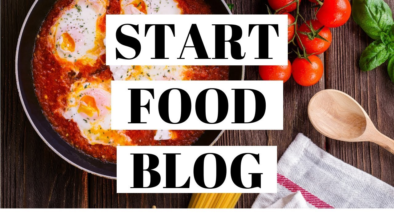 How To Start A Food Blog | Food Blogging 101 For Beginners - YouTube