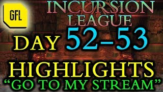 Path of Exile 3.3: Incursion League DAY # 52-53 Highlights