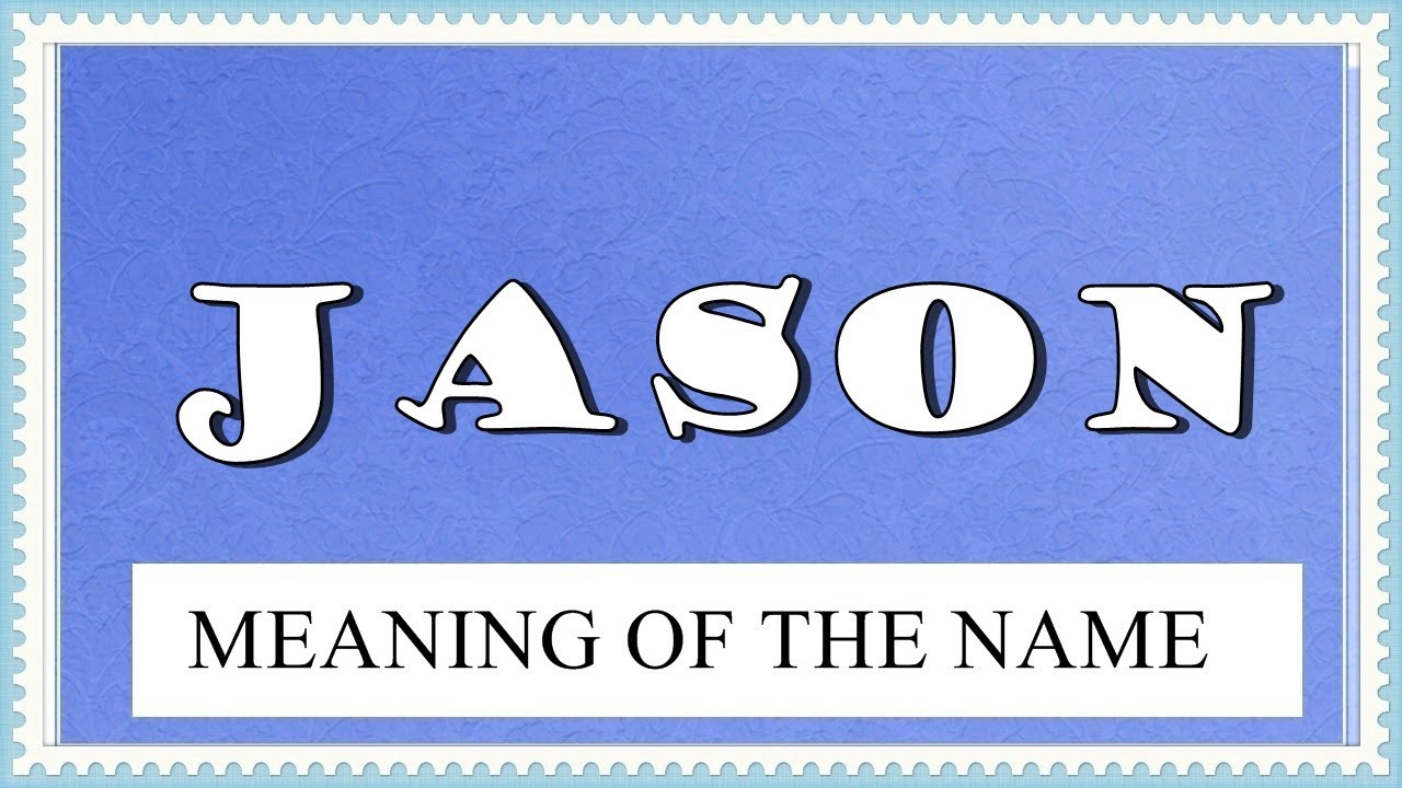 MEANING OF THE NAME JASON WITH FUN FACTS AND HOROSCOPE