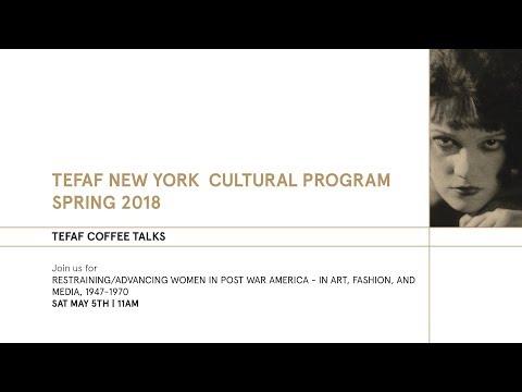 TEFAF COFFEE TALKS: Restraining/Advancing Women in Post War America - In Art, Fashion, and Media,...