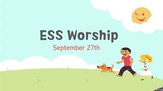 Sept 27th ESS Worship