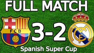 FC Barcelona VS Real Madrid 3-2 FULL MATCH 23.08.2012 HD (Spanish Super Cup) (ENGLISH COMMENTARY)