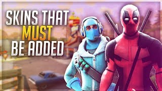 SKINS THAT NEED TO BE ADDED TO FORTNITE BATTLE ROYALE!