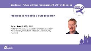 Progress in Hepatitis B Cure Research - Peter Revill