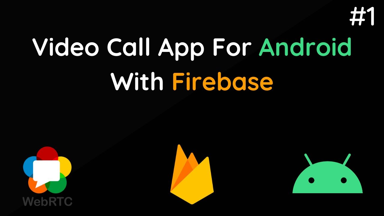 Make Video Call App in Android with Firebase and WebRTC | #1/3