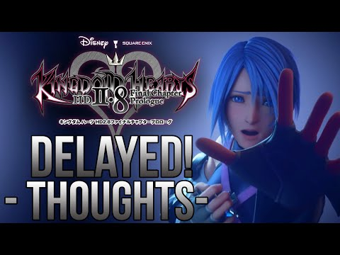 KINGDOM HEARTS 2.8 DELAYED! INFORMATION AND THOUGHTS!