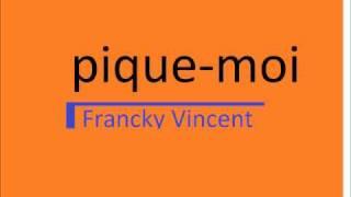 Pique-moi (Francky Vincent).wmv