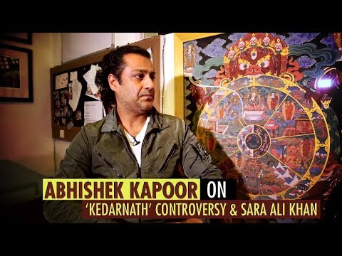 Abhishek Kapoor On 'Kedarnath' Controversy And Working With Sara Ali Khan