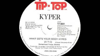 Kyper - What Gets Your Body Hyped (XTC)