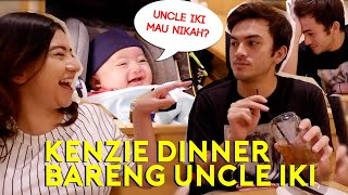 KENZIE DINNER BARENG UNCLE IKY
