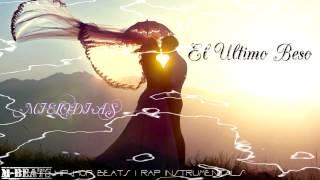 El Último Beso - [Base De Rap Romantico] Triste Piano 2016