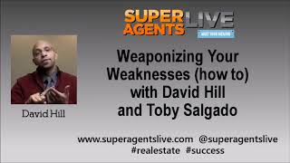 Weaponizing Your Weaknesses how to with David Hill and Toby Salgado