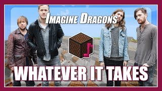 ♫ Whatever It Takes but it's played with Minecraft Note Block Song | Imagine Dragons(with lyrics) ♫