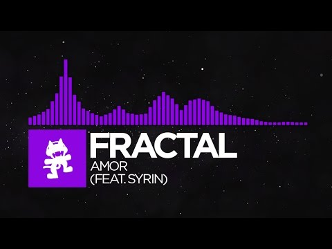 [Dubstep] - Fractal - Amor (feat. Syrin) [Monstercat LP Release]