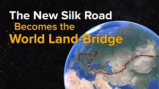 The New Silk Road Becomes the World Land-Bridge, A Tour
