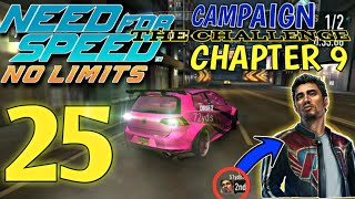 NEED FOR SPEED No Limits - Campaign : The Challenge - Chapter 9 | Episode 25