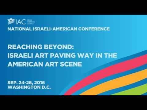 2016 IAC National Conference: Reaching Beyond Israeli Art Paving Way In The American Art Scene