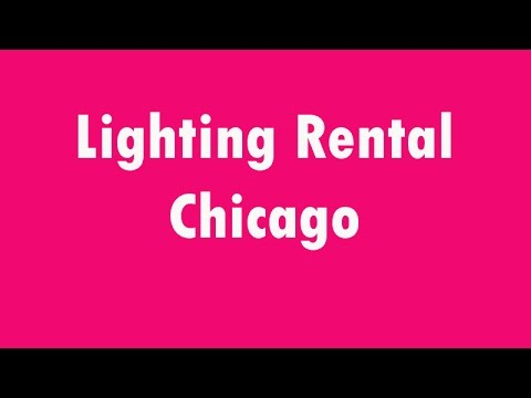 Thumbnail for Lighting Rental Chicago