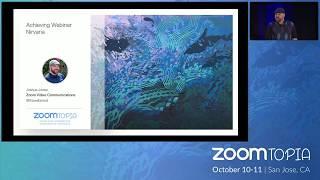 Zoomtopia 2018  - Zoom Host Training Achieving Webinar Nirvana