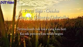 Gambar cover Pergi Saja - Geisha (Cover by Chintya Gabriella) lirik 🍃