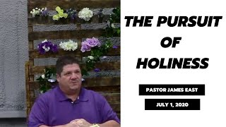 The Pursuit of Holiness | VC Word Wednesdays | Pastor James East