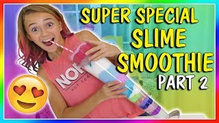 KAYLA'S SPECIAL SLIME SMOOTHIE | PART 2 | We Are The Davises