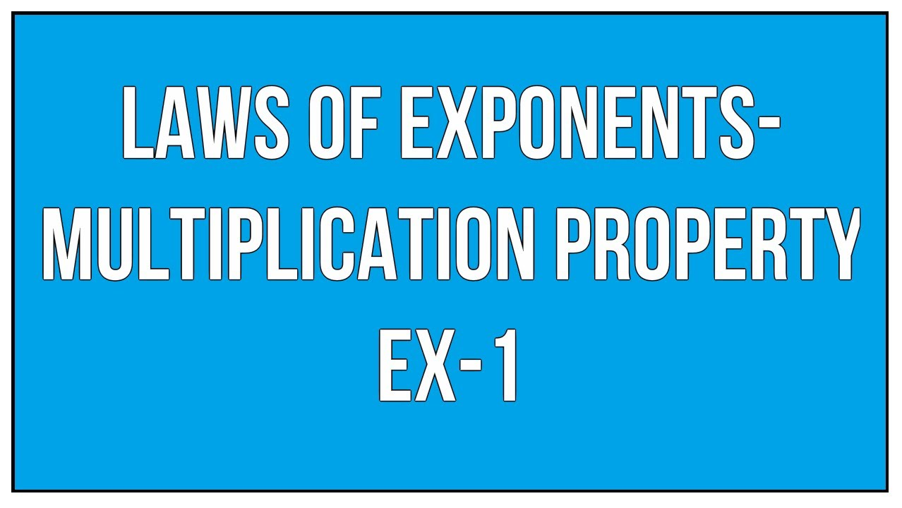 Laws of Exponents / Multiplication Property / How To Multiply Same ...