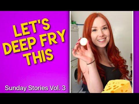 DEEP FRIED EVERYTHING (vlog: Sunday Stories Vol. 3)