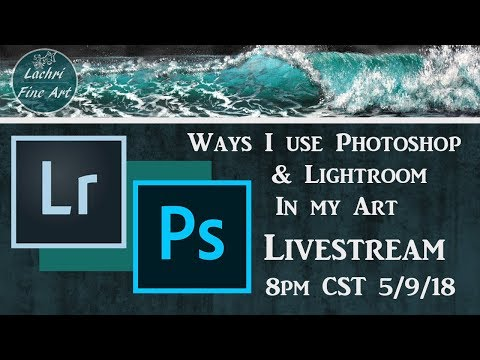 Ways I use Photoshop & Lightroom in your Art Process - Lachri Livestream & Art Chat