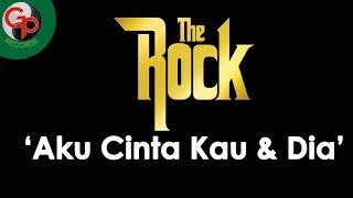 The Rock - Aku Cinta Kau dan Dia (Official Lyric)