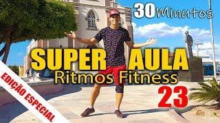 Baixar SUPER AULA - 30 Minutos de Ritmos Fitness | Parte 23 | Edição Especial
