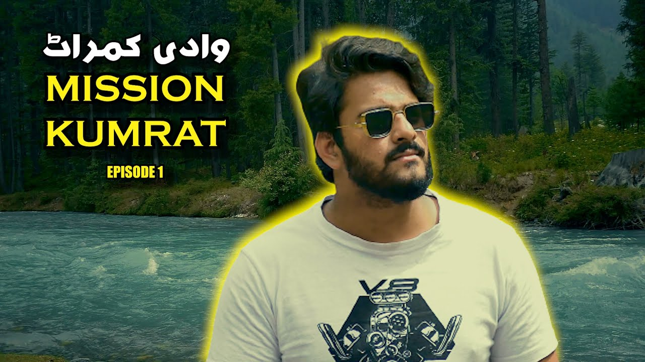 Mission Kumrat | Mustafa Hanif | Travel | Episode 1 | Mishkat khan (The Fun Fin) | Karachi to Kumrat