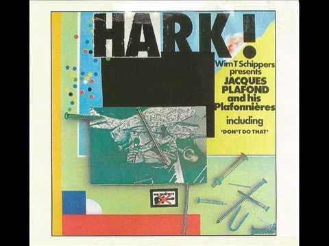 Jacques Plafond and his Plafonnières • Hark! (1980)
