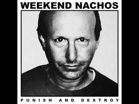 Weekend Nachos - Punish and Destroy LP [2016] RE, LTD