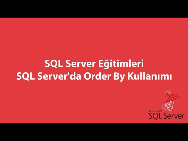 SQL Server'da Order By Kullanımı