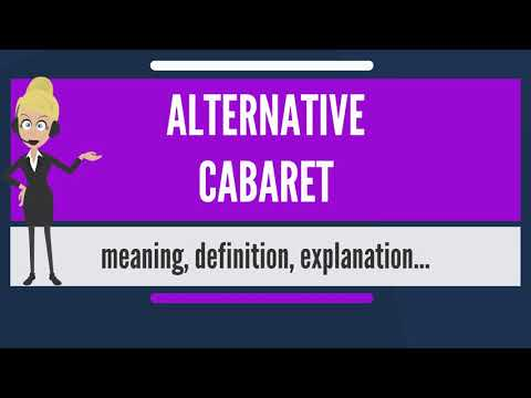 What is ALTERNATIVE CABARET? What does ALTERNATIVE CABARET mean? ALTERNATIVE CABARET meaning