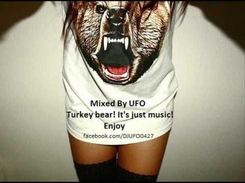 Mixed By UFO - Turkey bear! It's just music! Enjoy