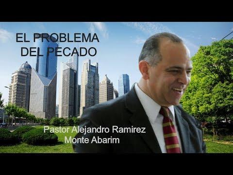 El problema del pecado. Pastor Alejandro Ramirez (Monte Abarim)