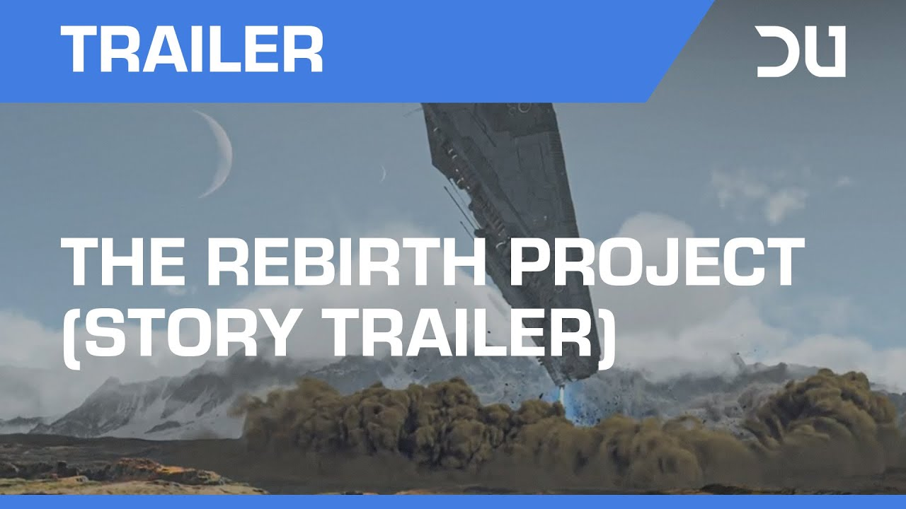 The Rebirth Project (Dual Universe Story Trailer)